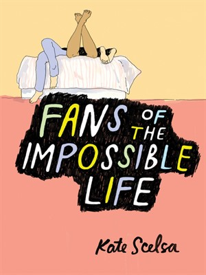 """Book Review: """"Fans of the Impossible Life"""" by Kate Scelsa"""
